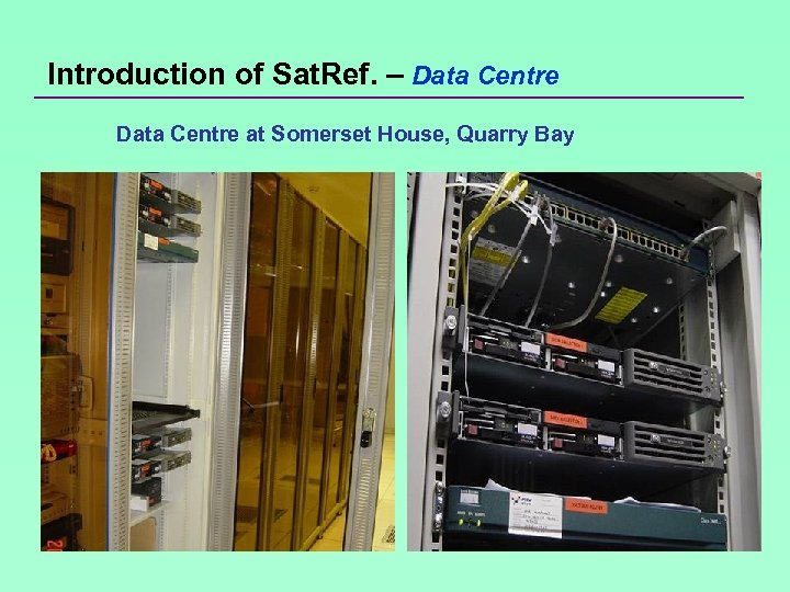 Introduction of Sat. Ref. – Data Centre at Somerset House, Quarry Bay