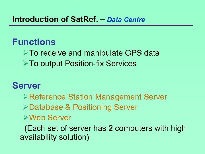 Introduction of Sat. Ref. – Data Centre Functions ØTo receive and manipulate GPS data