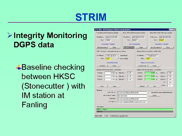 STRIM Ø Integrity Monitoring DGPS data Baseline checking between HKSC (Stonecutter ) with IM