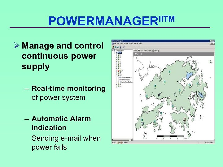 POWERMANAGERIITM Ø Manage and control continuous power supply – Real-time monitoring of power system