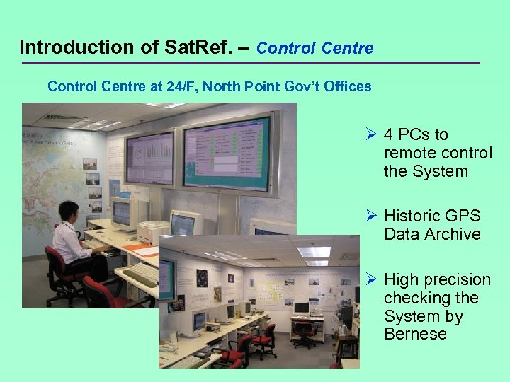 Introduction of Sat. Ref. – Control Centre at 24/F, North Point Gov't Offices Ø