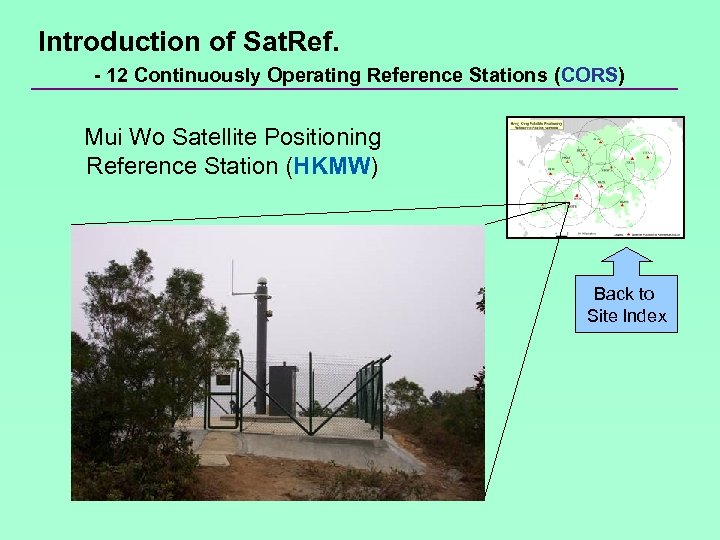 Introduction of Sat. Ref. - 12 Continuously Operating Reference Stations (CORS) Mui Wo Satellite