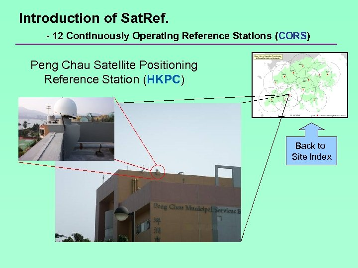Introduction of Sat. Ref. - 12 Continuously Operating Reference Stations (CORS) Peng Chau Satellite
