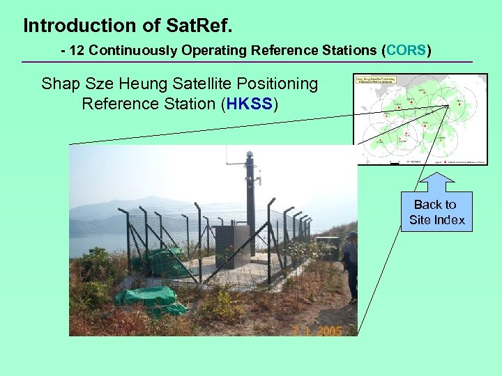 Introduction of Sat. Ref. - 12 Continuously Operating Reference Stations (CORS) Shap Sze Heung