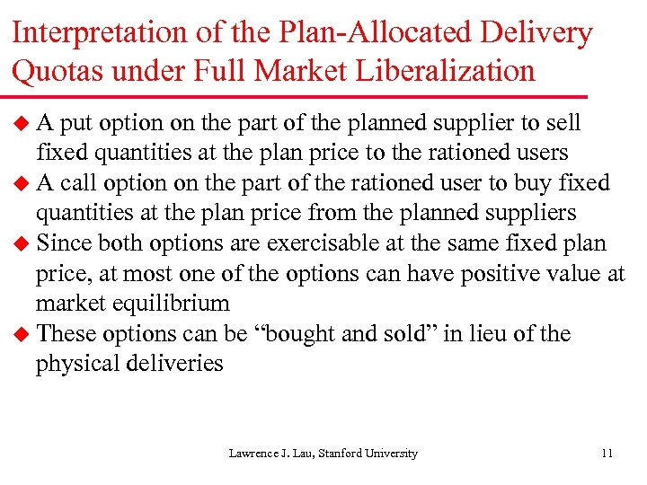 Interpretation of the Plan-Allocated Delivery Quotas under Full Market Liberalization u. A put option