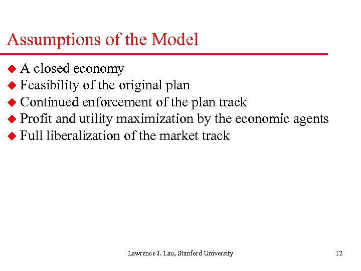 Assumptions of the Model u. A closed economy u Feasibility of the original plan