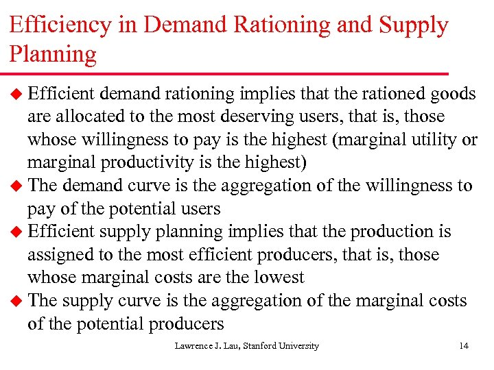 Efficiency in Demand Rationing and Supply Planning u Efficient demand rationing implies that the