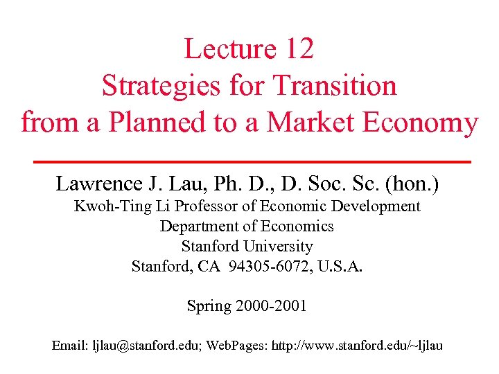 Lecture 12 Strategies for Transition from a Planned to a Market Economy Lawrence J.
