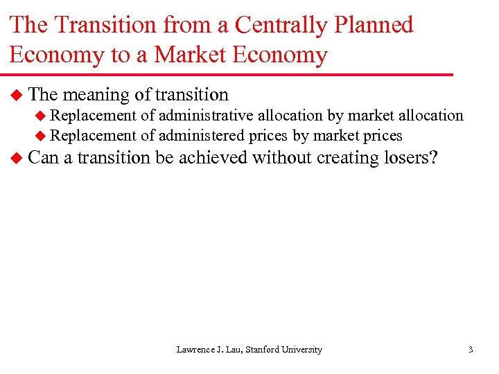 The Transition from a Centrally Planned Economy to a Market Economy u The meaning