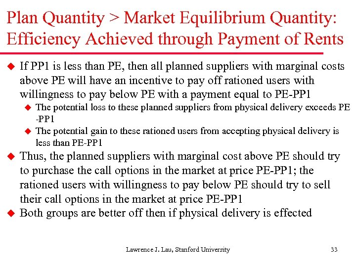 Plan Quantity > Market Equilibrium Quantity: Efficiency Achieved through Payment of Rents u If