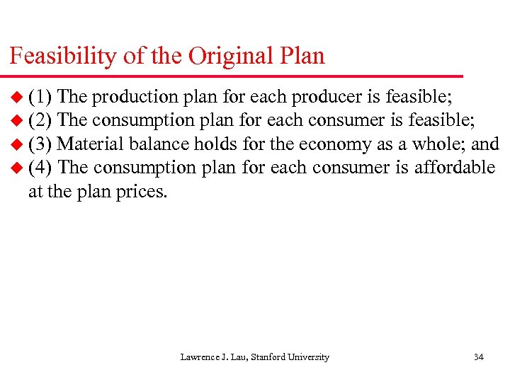 Feasibility of the Original Plan u (1) The production plan for each producer is