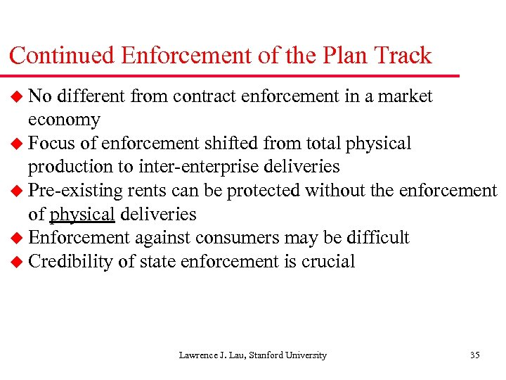 Continued Enforcement of the Plan Track u No different from contract enforcement in a