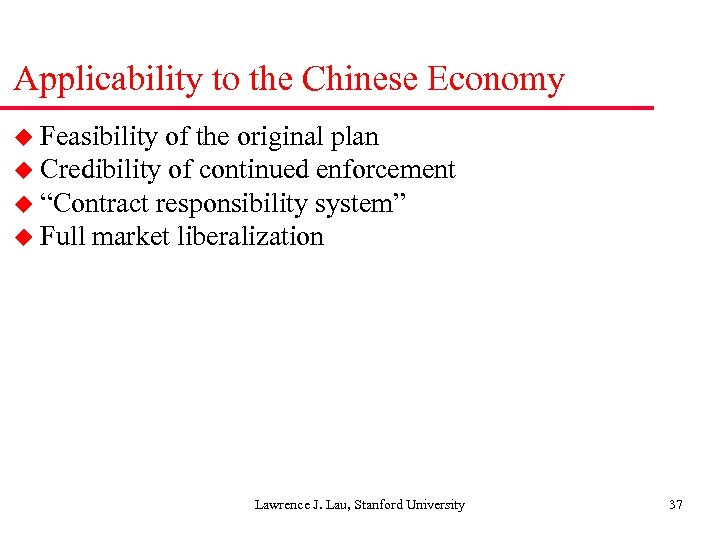 Applicability to the Chinese Economy u Feasibility of the original plan u Credibility of