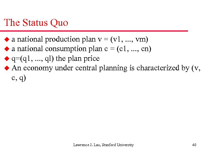 The Status Quo ua national production plan v = (v 1, . . .