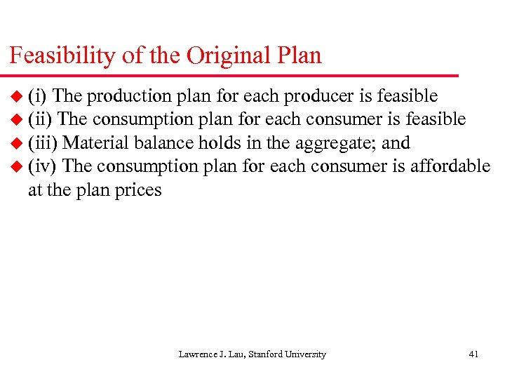 Feasibility of the Original Plan u (i) The production plan for each producer is