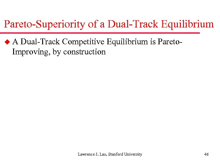 Pareto-Superiority of a Dual-Track Equilibrium u. A Dual-Track Competitive Equilibrium is Pareto. Improving, by