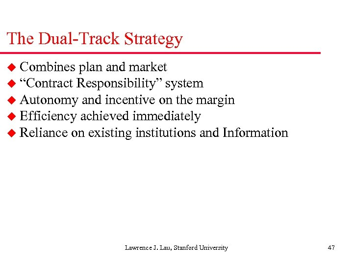 "The Dual-Track Strategy u Combines plan and market u ""Contract Responsibility"" system u Autonomy"