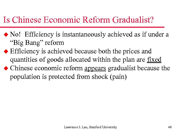 Is Chinese Economic Reform Gradualist? u No! Efficiency is instantaneously achieved as if under