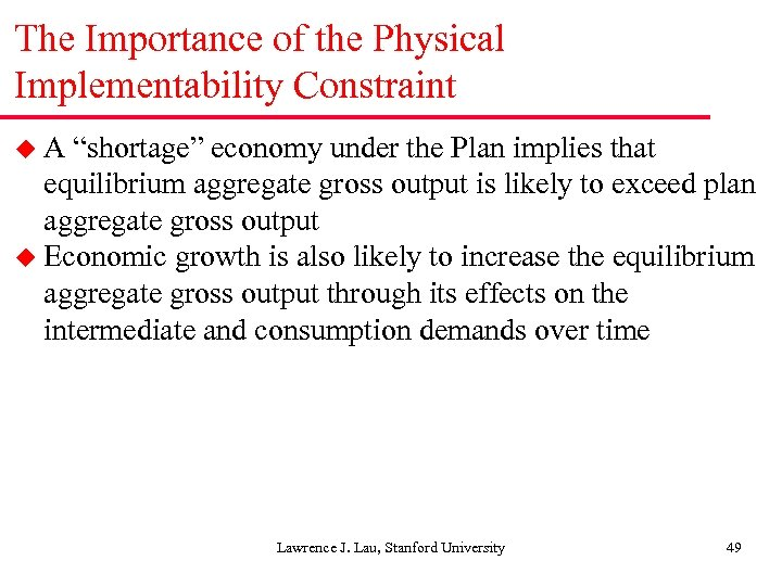 "The Importance of the Physical Implementability Constraint u. A ""shortage"" economy under the Plan"