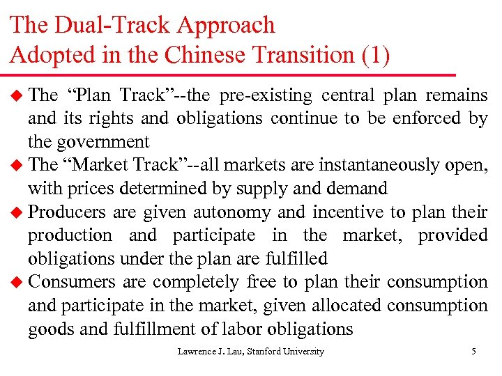 "The Dual-Track Approach Adopted in the Chinese Transition (1) u The ""Plan Track""--the pre-existing"