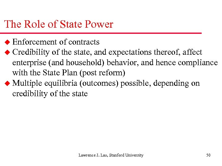The Role of State Power u Enforcement of contracts u Credibility of the state,