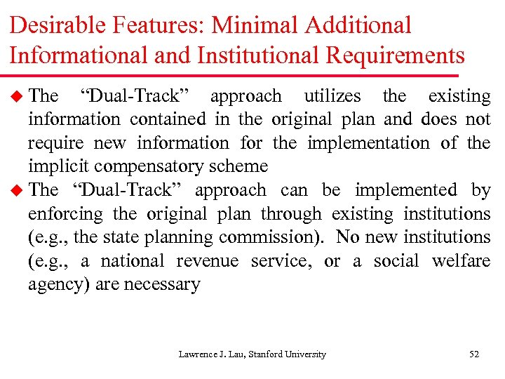 "Desirable Features: Minimal Additional Informational and Institutional Requirements u The ""Dual-Track"" approach utilizes the"