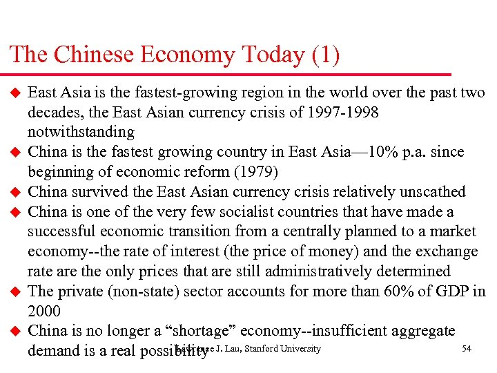 The Chinese Economy Today (1) u u u East Asia is the fastest-growing region