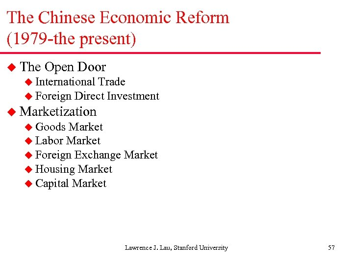 The Chinese Economic Reform (1979 -the present) u The Open Door u International Trade