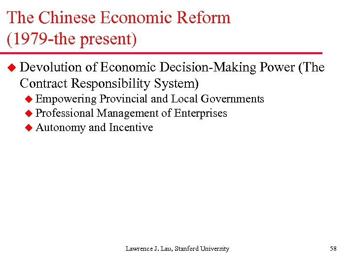 The Chinese Economic Reform (1979 -the present) u Devolution of Economic Decision-Making Power (The