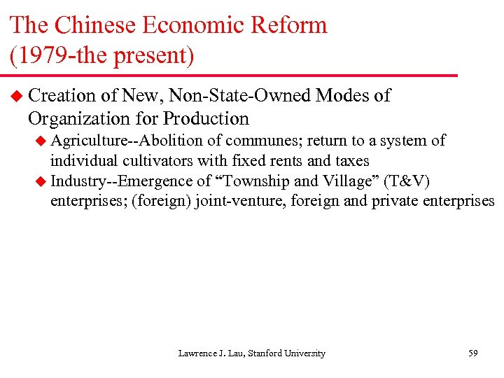 The Chinese Economic Reform (1979 -the present) u Creation of New, Non-State-Owned Modes of