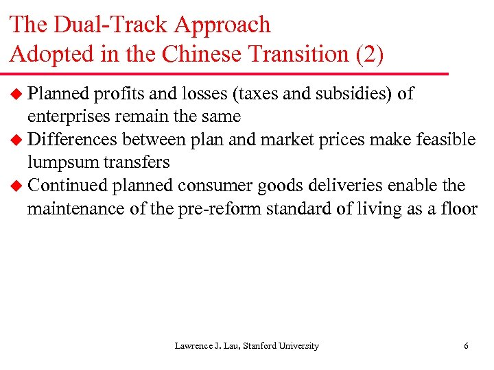 The Dual-Track Approach Adopted in the Chinese Transition (2) u Planned profits and losses