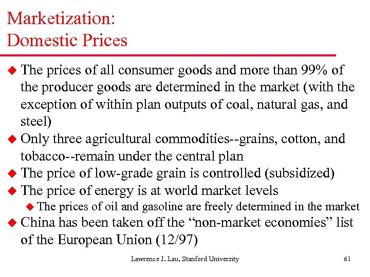 Marketization: Domestic Prices u The prices of all consumer goods and more than 99%