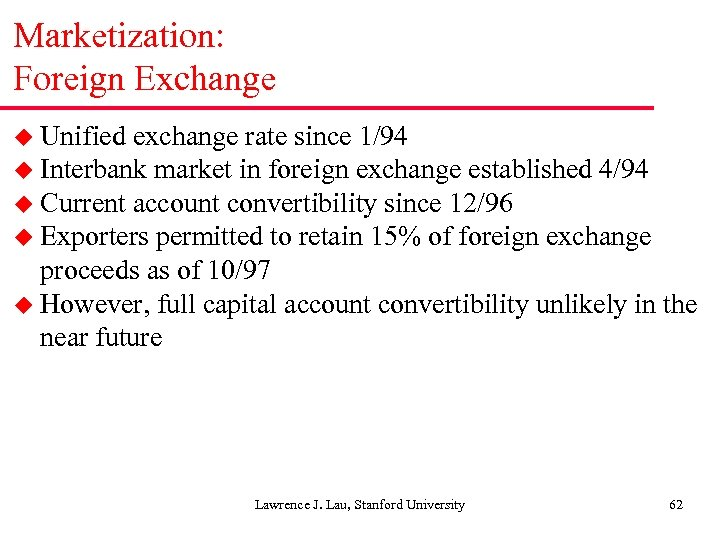 Marketization: Foreign Exchange u Unified exchange rate since 1/94 u Interbank market in foreign
