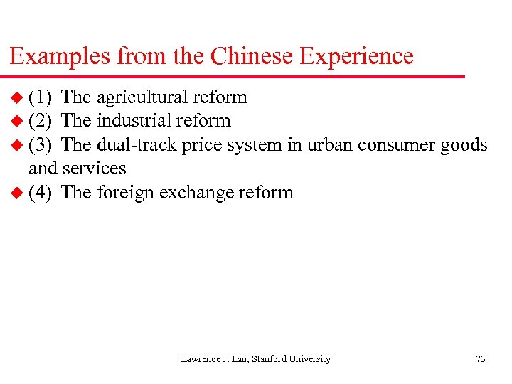 Examples from the Chinese Experience u (1) The agricultural reform u (2) The industrial
