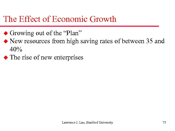 "The Effect of Economic Growth u Growing out of the ""Plan"" u New resources"