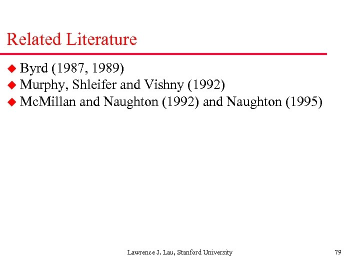 Related Literature u Byrd (1987, 1989) u Murphy, Shleifer and Vishny (1992) u Mc.