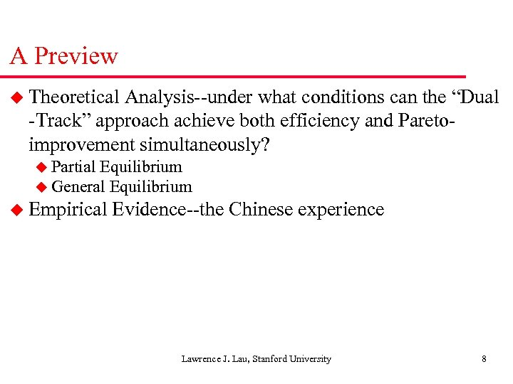 "A Preview u Theoretical Analysis--under what conditions can the ""Dual -Track"" approach achieve both"