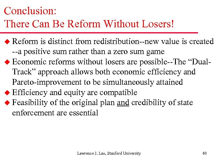 Conclusion: There Can Be Reform Without Losers! u Reform is distinct from redistribution--new value