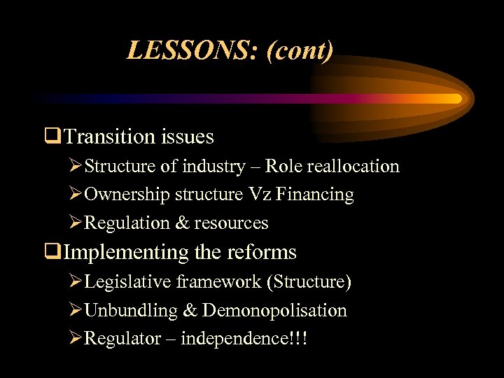 LESSONS: (cont) q. Transition issues ØStructure of industry – Role reallocation ØOwnership structure Vz