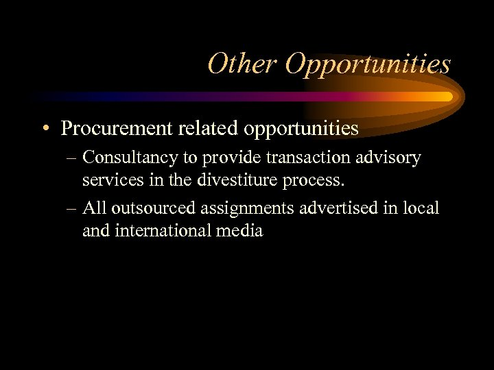 Other Opportunities • Procurement related opportunities – Consultancy to provide transaction advisory services in