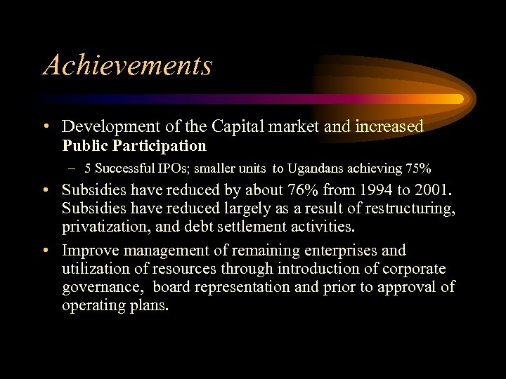 Achievements • Development of the Capital market and increased Public Participation – 5 Successful