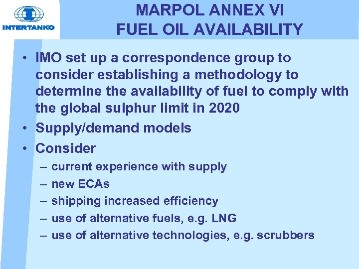 MARPOL ANNEX VI FUEL OIL AVAILABILITY • IMO set up a correspondence group to