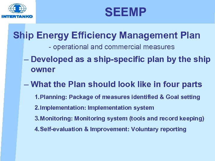 SEEMP Ship Energy Efficiency Management Plan - operational and commercial measures – Developed as