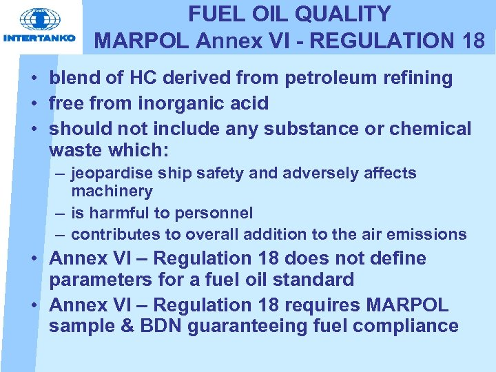 FUEL OIL QUALITY MARPOL Annex VI - REGULATION 18 • blend of HC derived