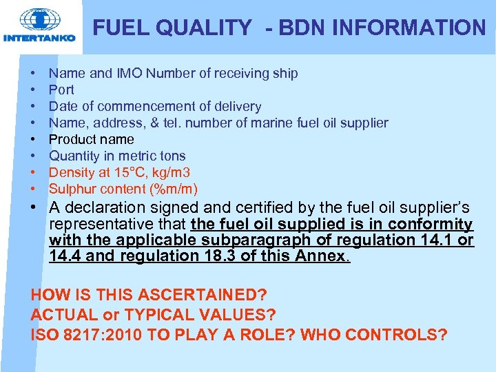 FUEL QUALITY - BDN INFORMATION • • Name and IMO Number of receiving ship