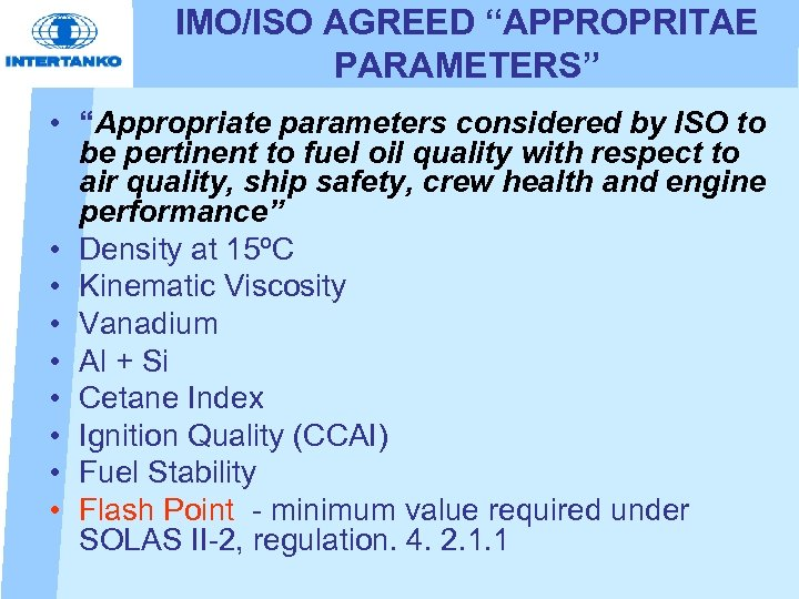 "IMO/ISO AGREED ""APPROPRITAE PARAMETERS"" • ""Appropriate parameters considered by ISO to be pertinent to"