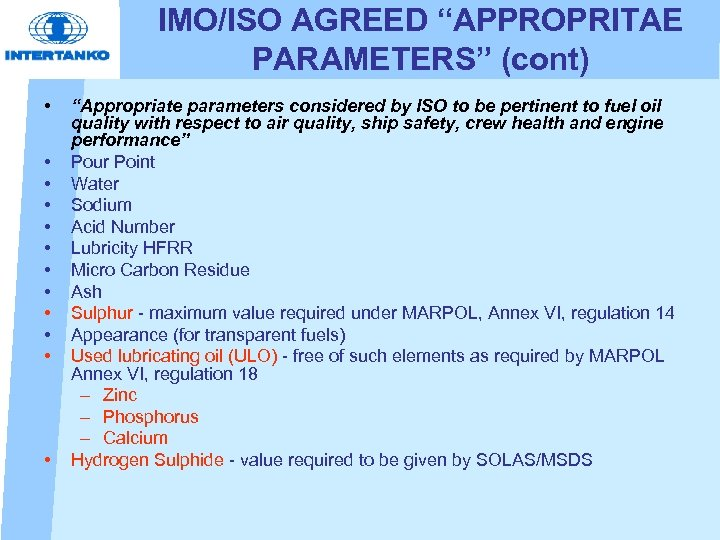 "IMO/ISO AGREED ""APPROPRITAE PARAMETERS"" (cont) • • • ""Appropriate parameters considered by ISO to"