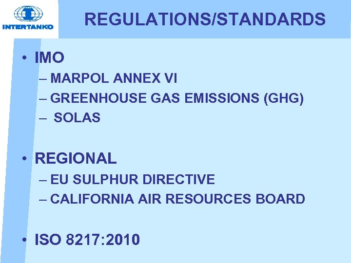 REGULATIONS/STANDARDS • IMO – MARPOL ANNEX VI – GREENHOUSE GAS EMISSIONS (GHG) – SOLAS