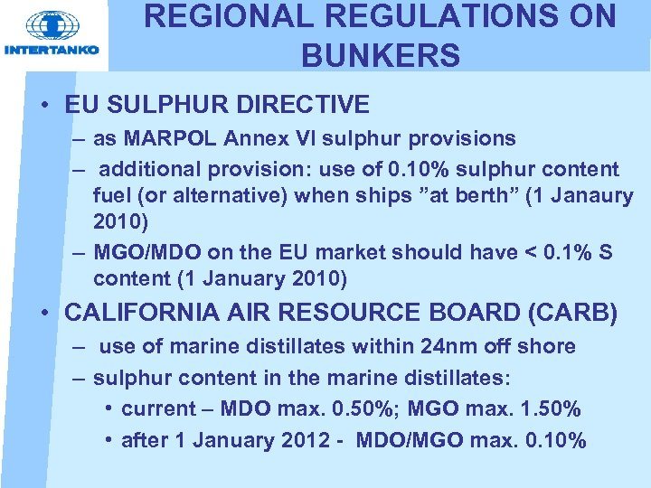 REGIONAL REGULATIONS ON BUNKERS • EU SULPHUR DIRECTIVE – as MARPOL Annex VI sulphur