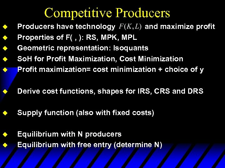 Competitive Producers u Producers have technology and maximize profit Properties of F( , ):